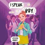 I Speak Boy, Jessica Brody