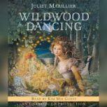 Wildwood Dancing, Juliet Marillier