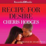 Recipe for Desire, Cheris Hodges
