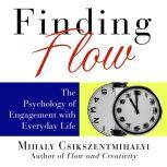 Finding Flow The Psychology of Engagement with Everyday Life, Mihaly Csikszentmihalyi