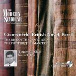 Giants of the British Novel, Part I The Rise of the Novel and the First British Masters, Timothy B. Shutt