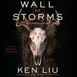 The Wall of Storms, Ken Liu