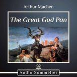 The Great God Pan, Arthur Machen