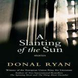 A Slanting of the Sun Stories, Donal Ryan
