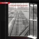 I Have Lived a Thousand Years Growing Up in the Holocaust, Livia Bitton-Jackson