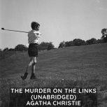 The Murder on the Links (Unabridged), Agatha Christie
