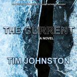 The Current A Novel, Tim Johnston