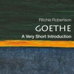 Goethe A Very Short Introduction, Ritchie Robetson