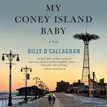 My Coney Island Baby A Novel, Billy O'Callaghan