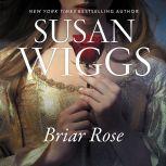 Briar Rose A Novel, Susan Wiggs