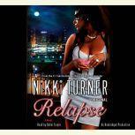 Relapse, Nikki Turner