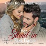 Her Stand-In Fake Fiance, Cindy Roland Anderson