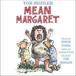 Mean Margaret, Tor Seidler