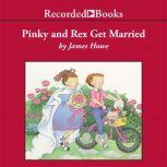 Pinky and Rex Get Married, James Howe