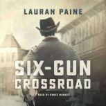 Six-Gun Crossroad, Lauran Paine