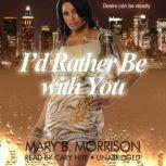 I'd Rather Be with You, Mary B. Morrison