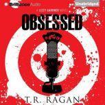 Obsessed, T.R. Ragan