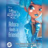 Adora Finds a Friend, Shana Muldoon Zappa; Ahmet Zappa