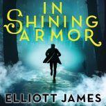 In Shining Armor, Elliott James