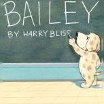 Bailey, Harry Bliss