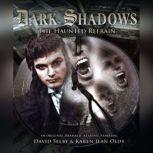 Dark Shadows - The Haunted Refrain, Aaron Lamont