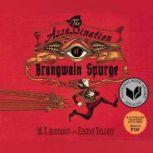 The Assassination of Brangwain Spurge, M.T. Anderson
