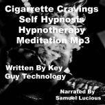 Cigarrette Cravings Self Hypnosis Hypnotherapy Meditation, Key Guy Technology
