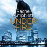 Under Fire A Dan Taylor spy thriller, Rachel Amphlett