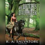 The Witch's Daughter, R. A. Salvatore