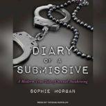 Diary of a Submissive A Modern True Tale of Sexual Awakening, Sophie Morgan