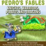 Pedros Fables: Knights, Warriors, Pirates, and Dragons, Pedro Pablo Sacristn