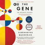 The Gene An Intimate History, Siddhartha Mukherjee