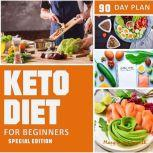 Keto Diet 90 Day Plan for Beginners (Special Edition) Ketogenic Diet Plan, Mary June Smith