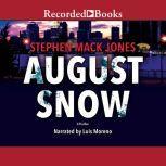 August Snow, Stephen Mack Jones