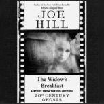 The Widow's Breakfast, Joe Hill