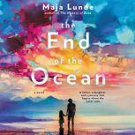 The End of the Ocean A Novel, Maja Lunde
