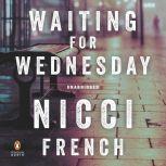 Waiting for Wednesday A Frieda Klein Mystery, Nicci French