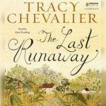 The Last Runaway, Tracy Chevalier
