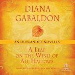 A Leaf on the Wind of All Hallows An Outlander Novella, Diana Gabaldon