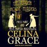 The Hidden House Murders, Celina Grace