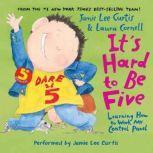 It's Hard to Be Five, Jamie Lee Curtis