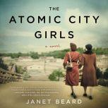 The Atomic City Girls, Janet Beard