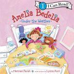 Amelia Bedelia Under the Weather, Herman Parish
