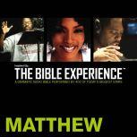 Inspired By ... The Bible Experience Audio Bible - Today's New International Version, TNIV: (29) Matthew, Full Cast