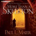 More Than a Skeleton Shattering Deception or Ultimate Truth?, Paul L. Maier