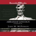 Abraham Lincoln A Presidential Life, James M. McPherson