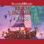 Triss, Brian Jacques