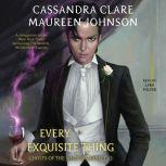 Every Exquisite Thing, Cassandra Clare