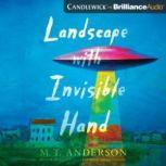 Landscape with Invisible Hand, M. T. Anderson