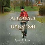 American Dervish, Ayad Akhtar